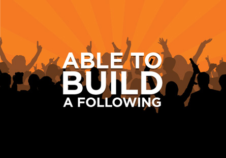 Able to build a following